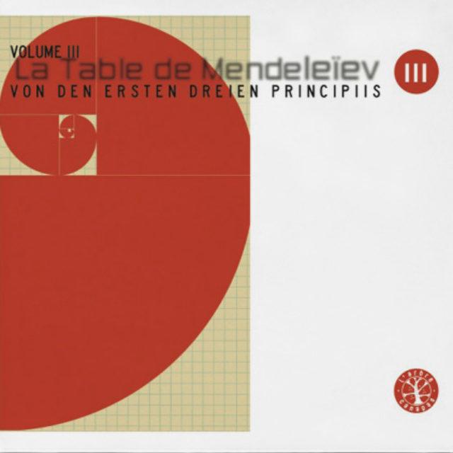 La Table de Mendeleïev - III - Von den ersten dreien Principis